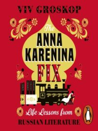 The Anna Karenina Fix book cover, one of our best lockdown reads