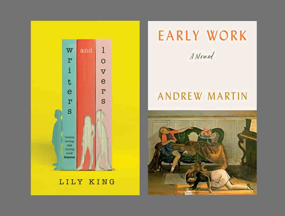 Covers of Writers and Lovers by Lily King and Early Work by Andrew Martin