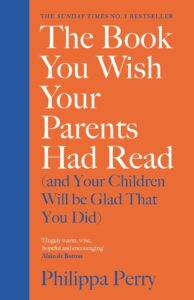 Cover of The Book You Wish Your Parents Had Read by Philippa Perry, one of our best lockdown read